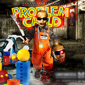 The Problem Child The Mixtape