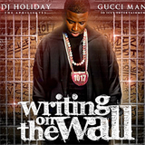 gucci mane writing on the wall tracklist Gucci's first official mixtape since being released from jail tracklist & download after the jump 1 intro 2 hurry 3 going in 4 game ft oj the juiceman.