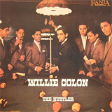 The Hustler (& Willie Colon)