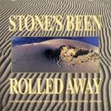 Stone's Been Rolled Away