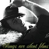 Songs Are Silent Films