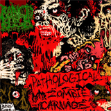Pathological Zombie Carnage