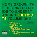 Home Grown! The Beginner's Guide To Understanding The Roots Volume One